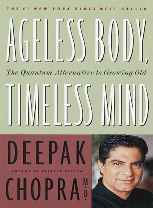 Deepak Chopra - Ageless Body, Timeless Mind
